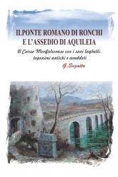 Il ponte romano di Ronchi e l'assedio di Aquileia