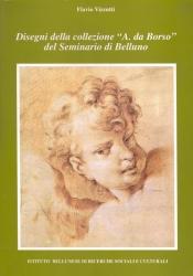 """Disegni della collezione """"A. da Borso"""" del Seminario di Belluno"""