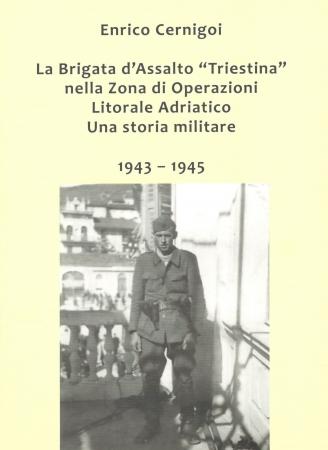 """La Brigata d'Assalto """"Triestina"""" nella zona di operazioni Litorale Adriatico"""