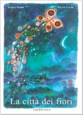 La  città dei fiori : un racconto / di Eveline Hasler ; illustrato da Stepàn Zavrel